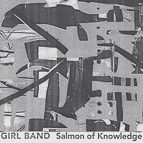 Salmon of Knowledge by Girlband