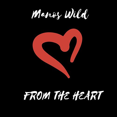 From the Heart by Manos Wild
