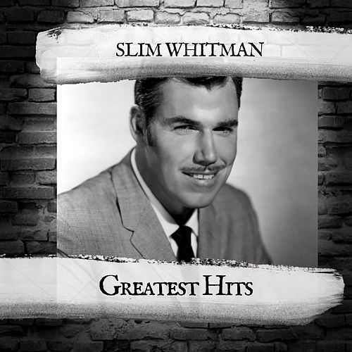 Greatest Hits by Slim Whitman