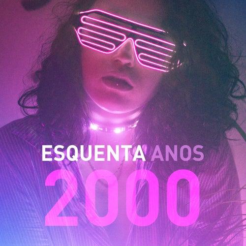 Esquenta Anos 2000 von Various Artists