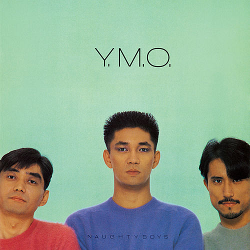 Naughty Boys (2019 Bob Ludwig Remastering) von Yellow Magic Orchestra