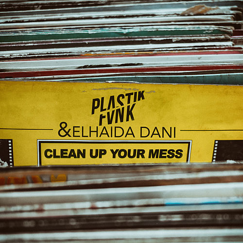 Clean up Your Mess by Plastik Funk
