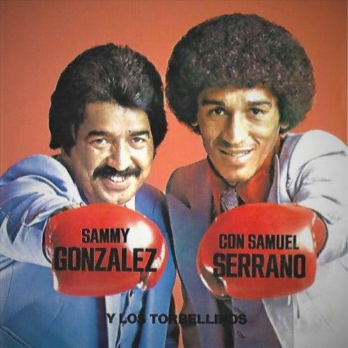 Sammy Gonzalez Con Samuel Serrano y los Torbellinos de Sammy Gonzalez
