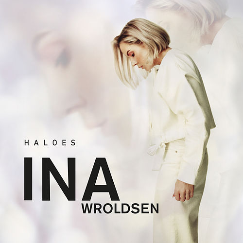 Haloes by Ina Wroldsen