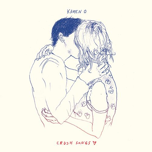 Crush Songs by Karen O