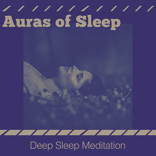 Auras of Sleep by Deep Sleep Meditation