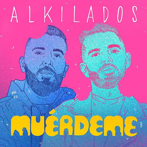 Muérdeme de Alkilados