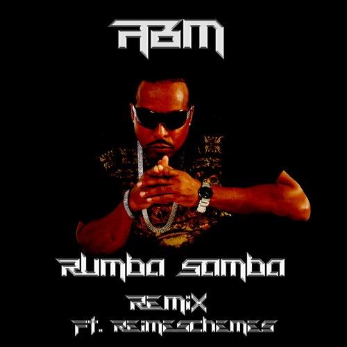 Rumba Samba Remix (Remix) by A.B.M.