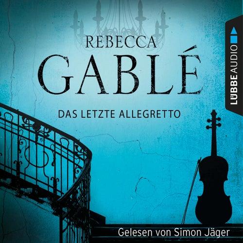 Das letzte Allegretto (Gekürzt) von Rebecca Gablé