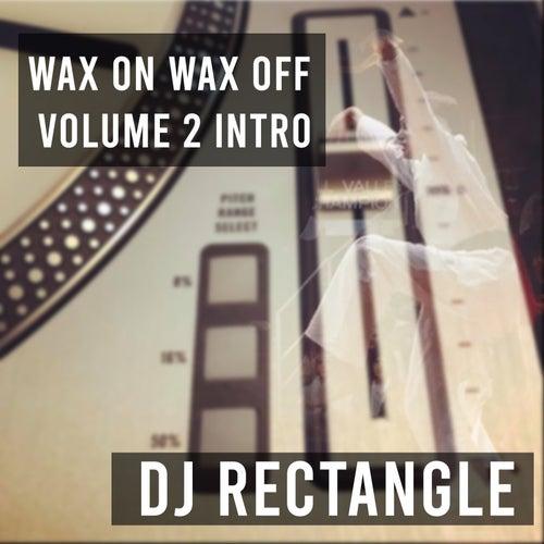 Wax on Wax off, Vol 2 (Intro) de DJ Rectangle