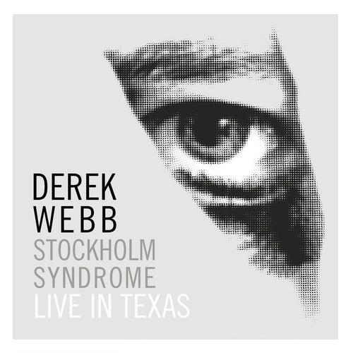Stockholm Syndrome: Live in Texas by Derek Webb