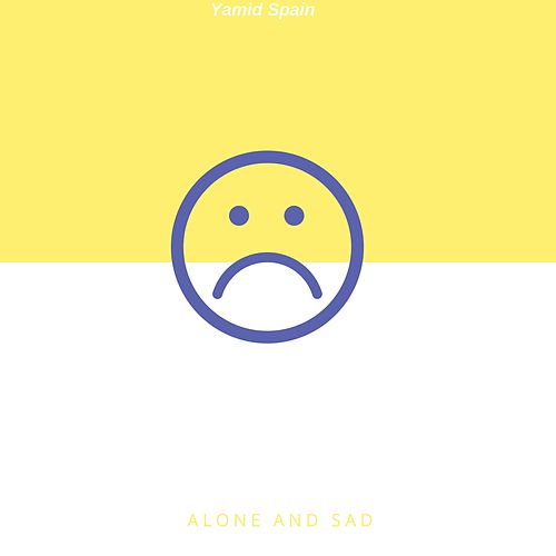 Alone and Sad de Yamid Spain