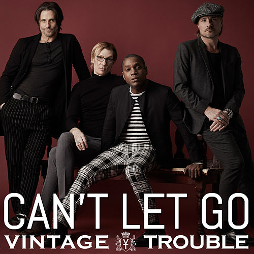 Can't Let Go by Vintage Trouble