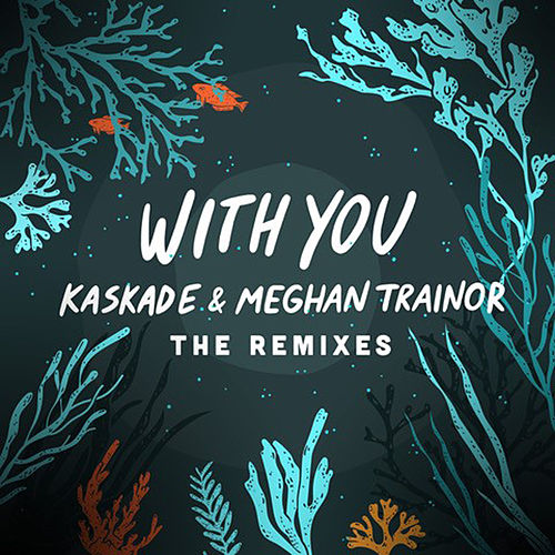 With You - The Remixes by Kaskade