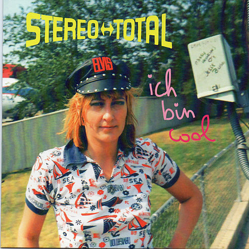 Ich bin cool by Stereo Total