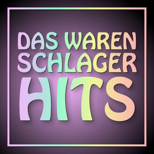 Das waren Schlager Hits von Various Artists