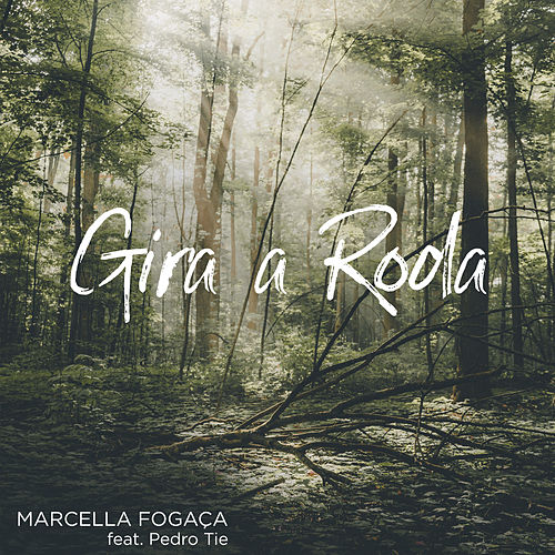 Gira a Roda by Marcella Fogaça