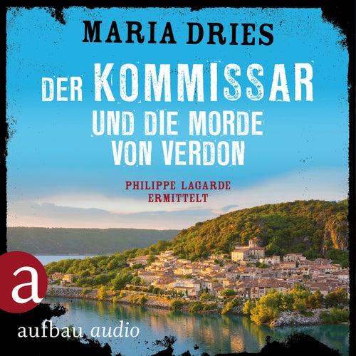 Der Kommissar und die Morde von Verdon - Kommissar Philippe Lagarde - Ein Kriminalroman aus der Normandie, Band 6 (Ungekürzt) von Maria Dries