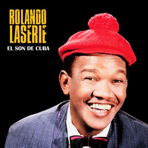El Son de Cuba (Remastered) de Rolando LaSerie