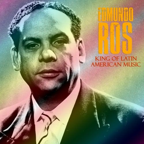King of Latin American Music / El Rey de la Música Latinoamericana (Remastered) de Edmundo Ros