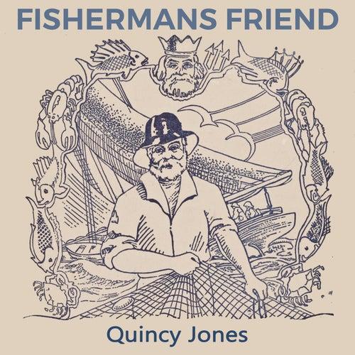Fishermans Friend von Quincy Jones