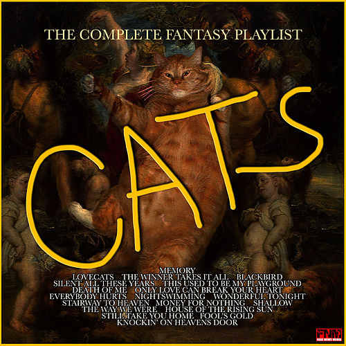 Cats - The Complete Fantasy Playlist by Various Artists