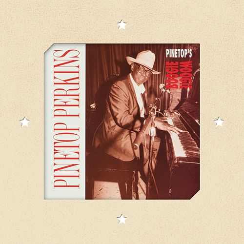Pinetop's Boogie Woogie by Pinetop Perkins