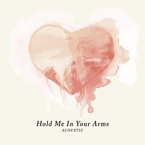 Hold Me in Your Arms (Acoustic) by Pete McCredie