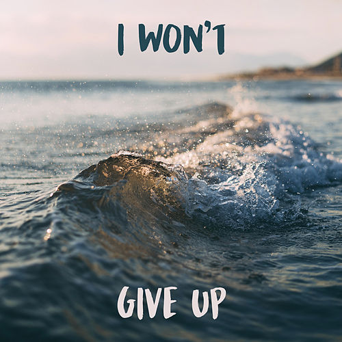 I won't give up by Julen G