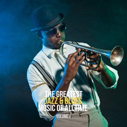 The Greatest Jazz & Blues Music of Alltime, Vol. 8 de Various Artists
