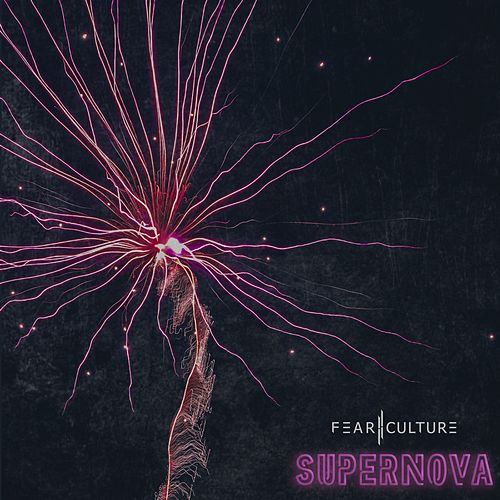Supernova by Fear Culture