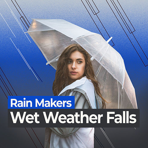 Wet Weather Falls de Rainmakers