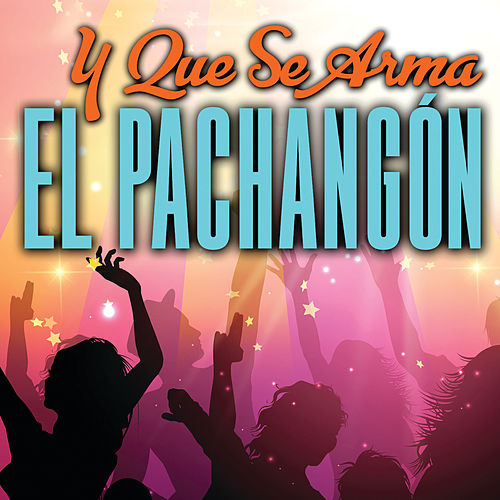 Y Que Se Arma El Pachangón de Various Artists