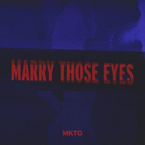 Marry Those Eyes de MKTO