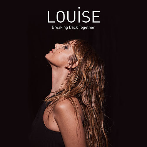 Breaking Back Together by Louise