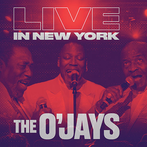 Live In New York by The O'Jays