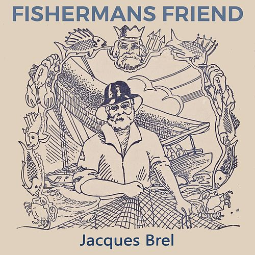Fishermans Friend von Jacques Brel