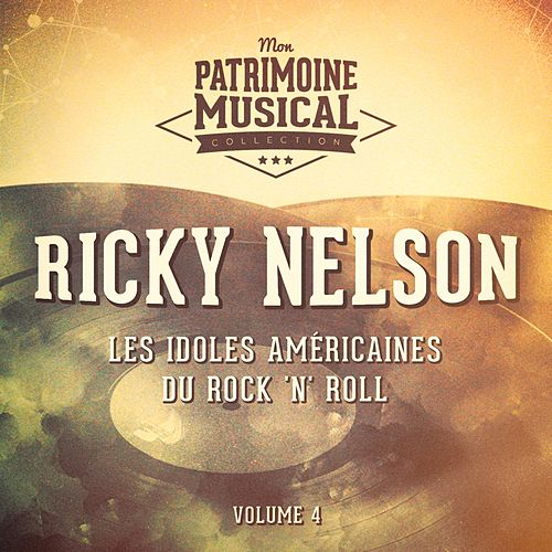 Les idoles américaines du rock 'n' roll : Ricky Nelson, Vol. 4 by Ricky Nelson
