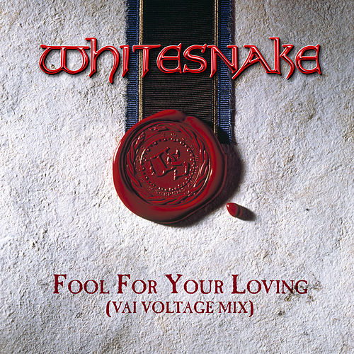 Fool For Your Loving (Vai Voltage Mix) (2019 Remaster) von Whitesnake