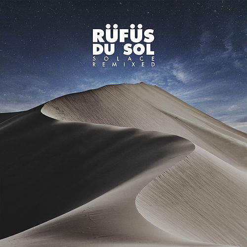 Solace Remixed von RÜFÜS DU SOL