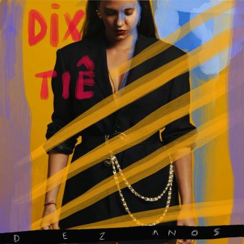 DIX (Ao vivo) de Tiê