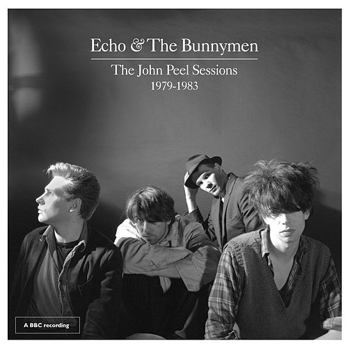 The John Peel Sessions 1979-1983 by Echo and the Bunnymen