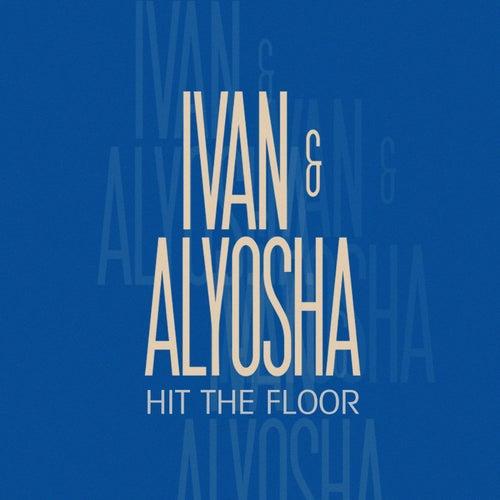 Hit the Floor von Ivan & Alyosha