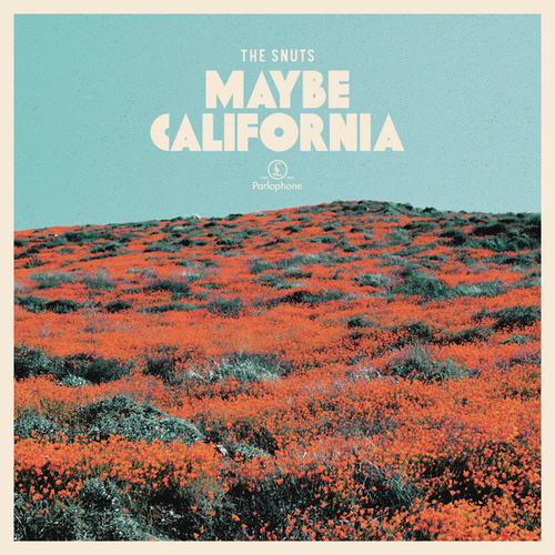 Maybe California by The Snuts