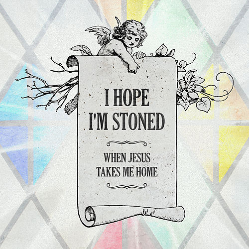 I Hope I'm Stoned (When Jesus Takes Me Home) [feat. Old Crow Medicine Show] by Charlie Worsham