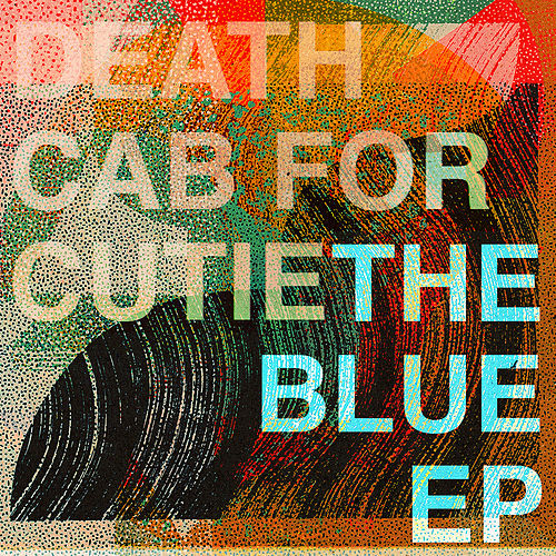 The Blue EP by Death Cab For Cutie