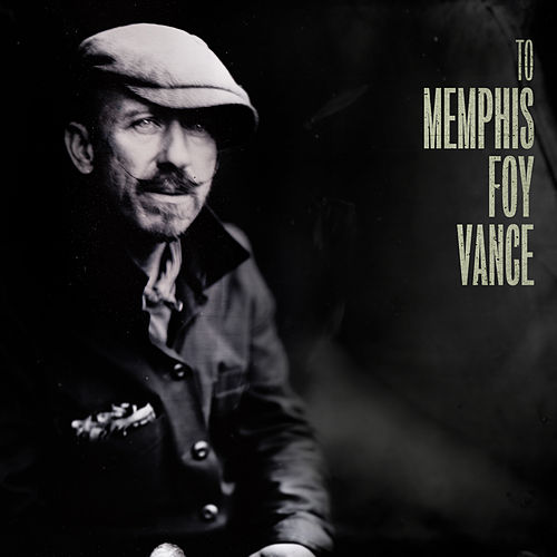 To Memphis by Foy Vance
