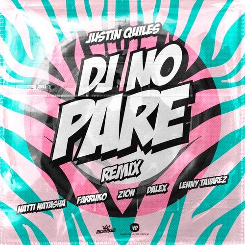 DJ No Pare (feat. Zion, Dalex, Lenny Tavárez) (Remix) de Justin Quiles
