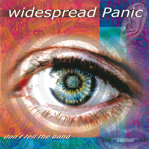 Don't Tell the Band by Widespread Panic