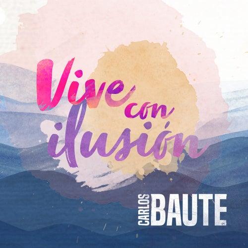 Vive con ilusión de Carlos Baute